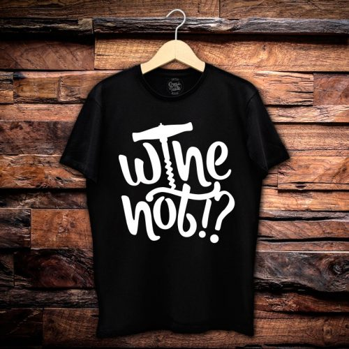 Camiseta Masculina Wine Not!?